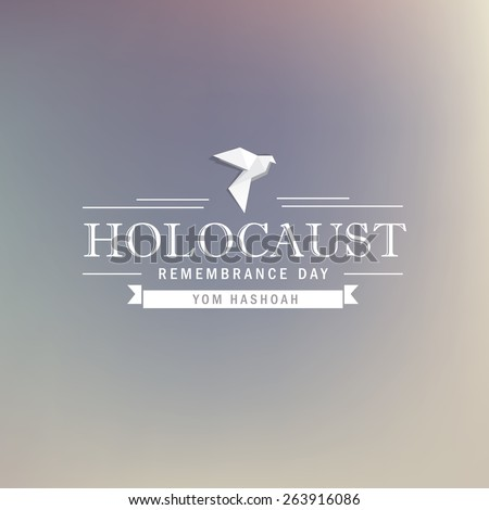 holocaust remembrance day- white dove and typography design isolated on soft blurred background- yom hashoah - stock vector