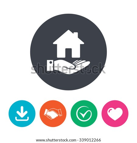 Home and hand sign icon. Palm holds house symbol. Download arrow, handshake, tick and heart. Flat circle buttons. - stock vector