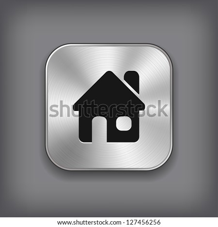 Home icon - vector metal app button - stock vector