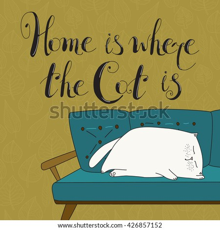 Home is where the cat is. Sleepy white cat. Vector for design - stock vector