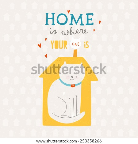 Home Is Where Your Cat Is hand drawn illustration. Cute funny background with cat and tiny house in cartoon style. - stock vector