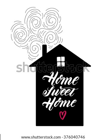 Home sweet home. Black and white hand written quote for your design. Modern hand lettering and calligraphy. Brush pen typography. Vector background. - stock vector