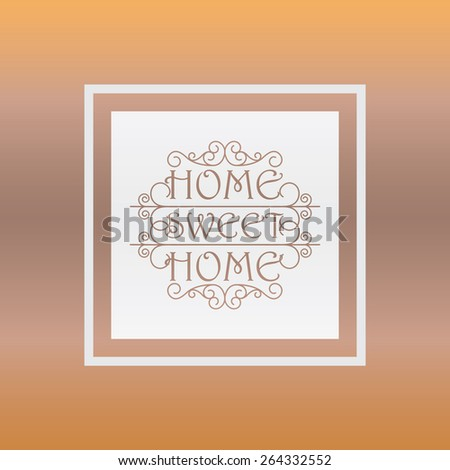 Home Sweet Home design, decoration style - stock vector