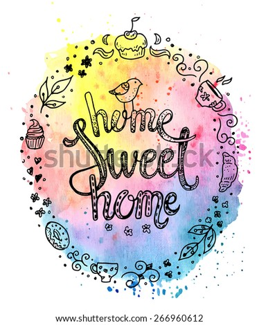 Home sweet home, hand drawn inspiration lettering quote  - stock vector