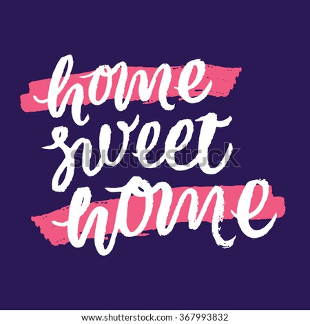 Home sweet home. Hand drawn inspirational quote.  Hand painted brush lettering. Vector isolated typography design element for cards, posters, t-shirt, etc. Unique hand typography vector isolated. - stock vector