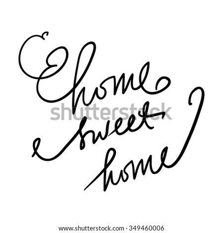 Home sweet home. Hand drawn tee graphic. Typographic print poster. T shirt hand lettered calligraphic design. Vector illustration. - stock vector