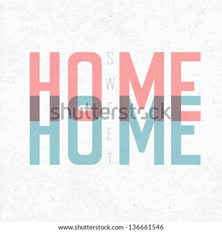 Home Sweet Home Phrase. With textured background, vector, EPS10 - stock vector