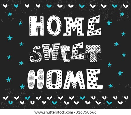Home sweet home. Poster design with decorative text. Cute postcard with design elements. Vector illustration - stock vector
