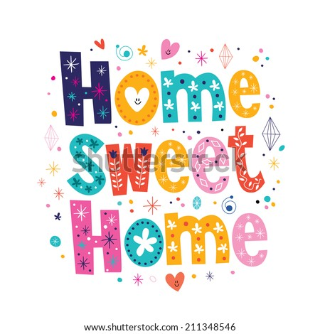 home sweet home typography lettering decorative text - stock vector