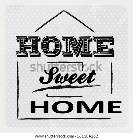 Home sweet home vintage illustration concept - stock vector