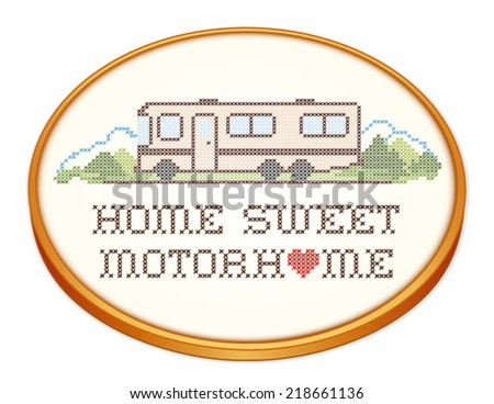 Home Sweet Motor home with a big heart, retro wood embroidery hoop with cross stitch needlework sewing design, Class A model recreational vehicle, landscape, road, mountains, white background. EPS8. - stock vector