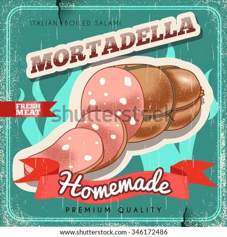 Homemade italian mortadella vintage vector poster. Old paper textured background. Boiled salami premium quality. Boiled ham retro design. - stock vector