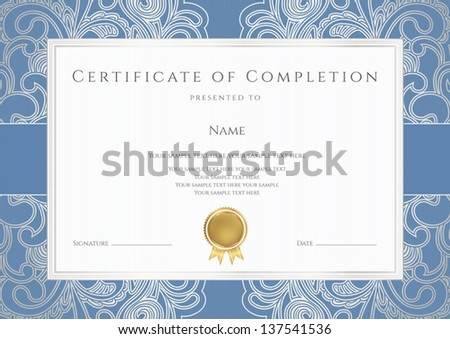 Horizontal certificate of completion (template) with floral pattern (watermarks), blue border, gold medal (insignia). Background design usable for diploma, invitation, gift voucher or awards. Vector - stock vector