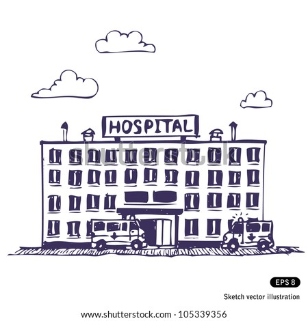 Hospital building. Hand drawn sketch illustration isolated on white background - stock vector