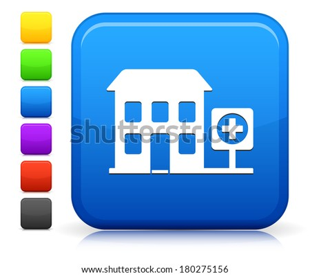 Hospital Icon on Square Internet Button Collection - stock vector