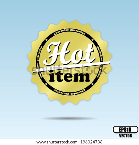 Hot Item guarantee golden label and sticker on blue sky background - Vector. - stock vector