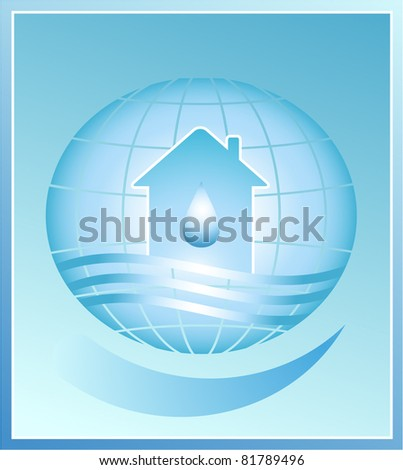 House and drop - a symbol of clean water on planet earth - stock vector