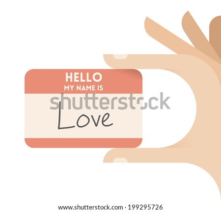 Human hand holding personal card with text Hello my name is Love. Idea - Valentines day, Love, Love at first sight, Dating. - stock vector