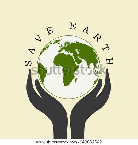 Human hands holding Earth, save earth concept. - stock vector