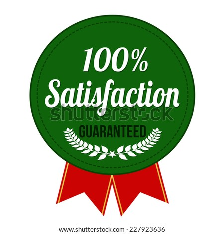 Hundred percent satisfaction guaranteed badge on white background, vector illustration - stock vector