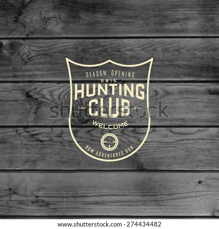 Hunting club badges logos and labels for any use, on wooden background texture - stock vector