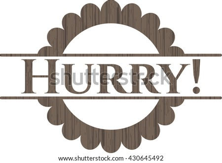 Hurry! badge with wooden background - stock vector