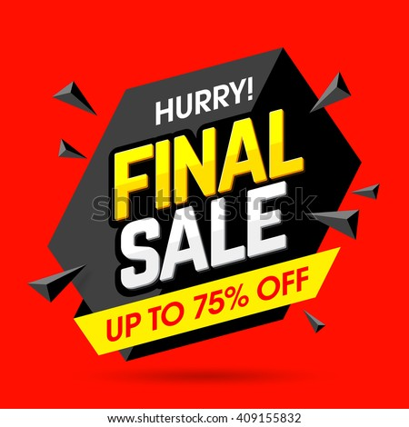 Hurry! Final Sale banner, poster background. Big sale, special offer, discounts, up to 75% off. Vector illustration - stock vector