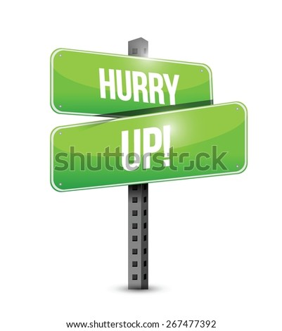 hurry up road sign illustration design over white - stock vector