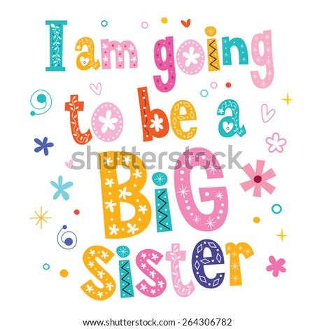 I am going to be a Big sister - stock vector