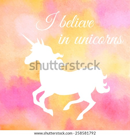 I believe in unicorns. Galloping unicorn silhouette against pink watercolor background - stock vector