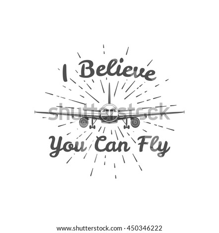 Believe You Can Fly Vintage Template Stock Vector (2018) 450346222 ...