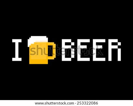 I love beer phrase with pixel art beer mug for t-shirt or poster - stock vector
