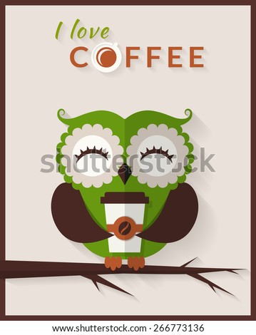 I love coffee. Cute owl with paper coffee cup. Vector card in flat style. - stock vector