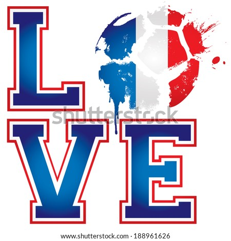 I Love France Football / Soccer-  Template ideal for t-shirt printing,  posters, flyers, brochures, banners, badges, labels, wallpapers, web design, advertising, publicity or any branding. - stock vector