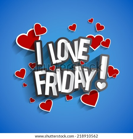 I Love Friday Design With Hearts On Blue Background vector illustration - stock vector