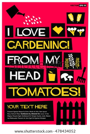I love gardening from my head tomatoes! (Flat Style Vector Illustration Quote Poster Design) with Text Box