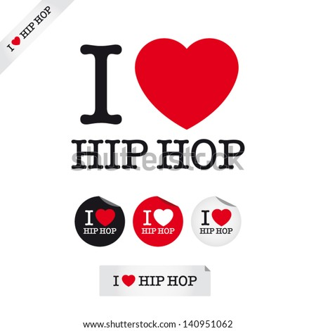 i love hip hop, font type with signs, stickers and tags. Ideal for print poster, card, shirt, mug. - stock vector