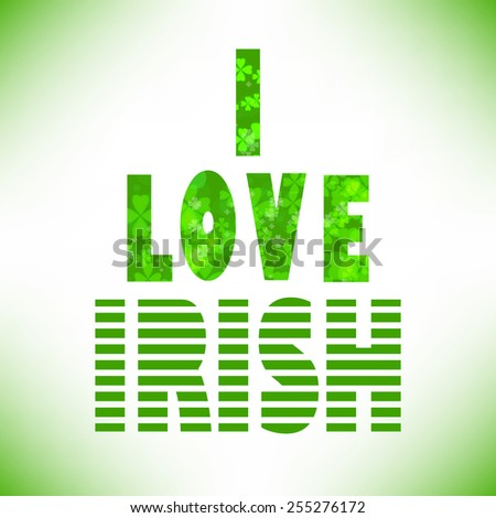 I love irish lettering. St. Patrick's Day text. Clover styled letter on green background. Cool typographic design for St. Patrick's Day. - stock vector
