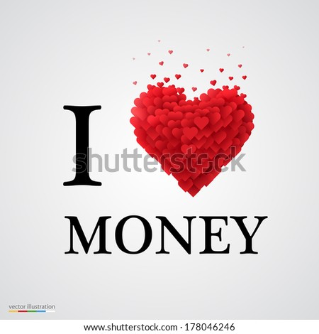 i love money, font type with heart sign. - stock vector