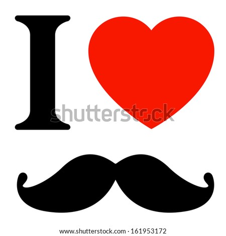 I love mustache - stock vector