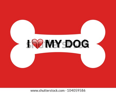 I love my dog and cartoon bone over red background. Vector file layered for easy manipulation and custom coloring. - stock vector