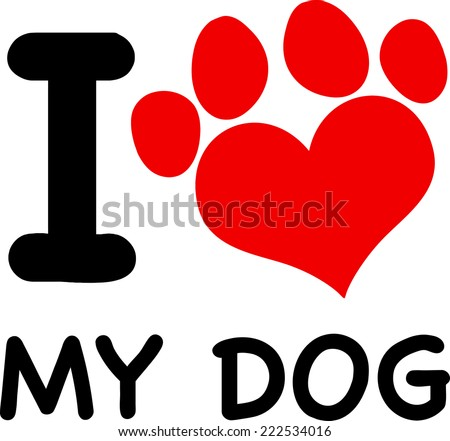 I Love My Dog Text With Red Heart Paw Print. Vector Illustration Isolated on white - stock vector