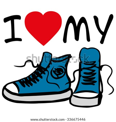 I love my sneakers.sneakers with inscription. Hand drawn vector illustration - stock vector