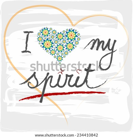 I love my Spirit Words with Hearts and handwritten Letters - stock vector