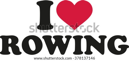 I love Rowing - stock vector
