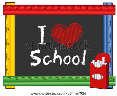 I Love School, box of chalk, text with big red heart, blackboard with multi color ruler frame for preschool, daycare, kindergarten, elementary, nursery school. Isolated on white. EPS8 compatible.  - stock vector