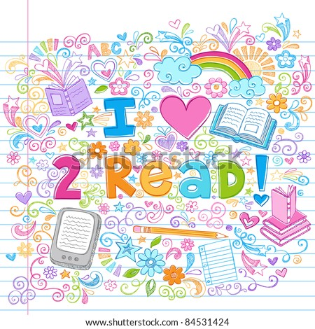 I Love to Read Books and E-Books Hand-Drawn Sketchy Notebook Doodles on Lined Sketchbook Paper Background- Doodle Design Elements Vector Illustration - stock vector