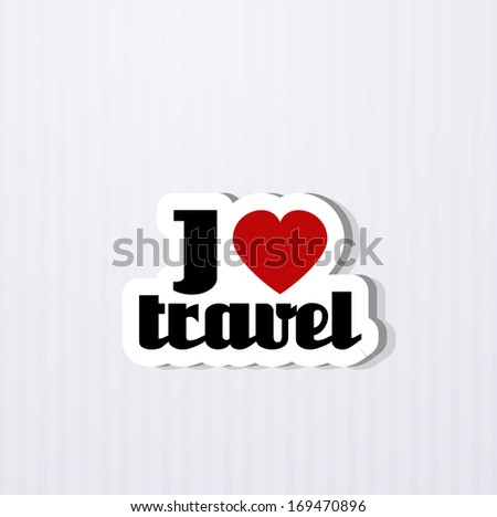 i love travel - stock vector