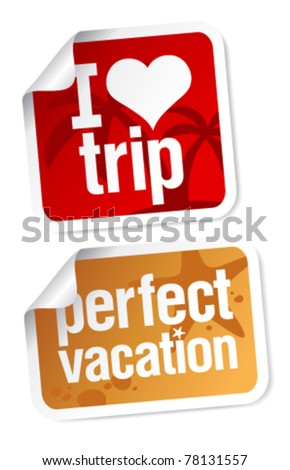 I love trip, perfect vacation labels set.