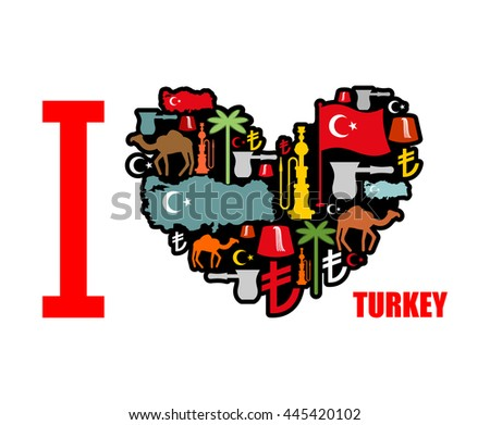 I love Turkey. Sign heart of traditional Turkish folk characters. Map and flag of country. Turk and lyre. Camels and palm trees. Fez and hookah. Turkish National Patriotic emblem. - stock vector